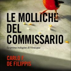 Le molliche del commissario, Carlo F. De Filippis. Trama e recensione