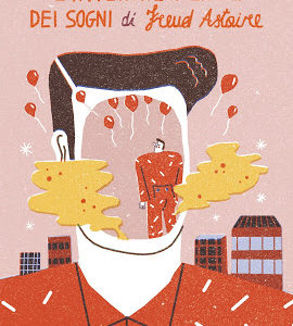 L'interpretazione dei sogni di Freud Astaire, Angelo Zabaglio. Recensione